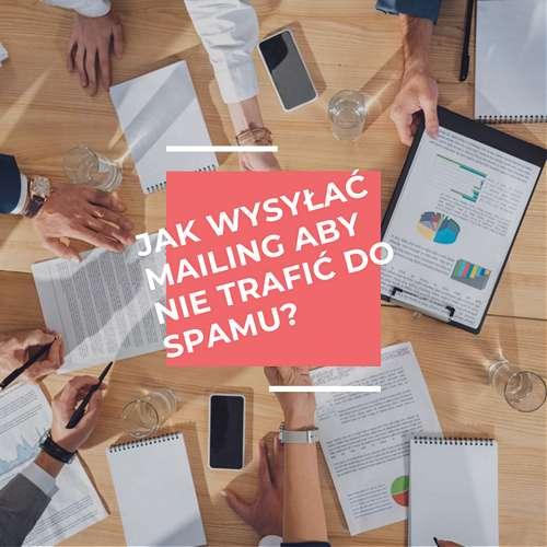 Dlaczego wiadomości email trafiają do spamu?