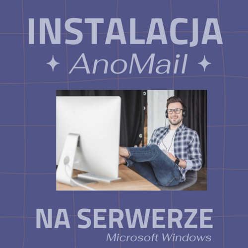 Instalacja AnoMail na serwerze lub na tym samym komputerze PC
